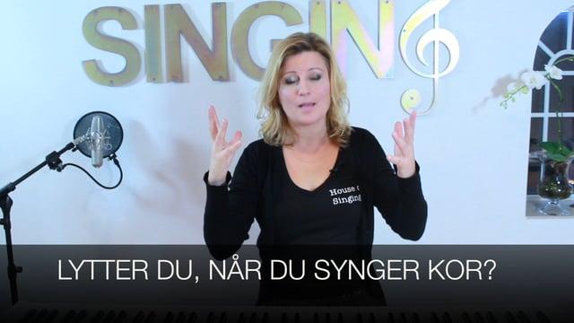 Lytter du, når du synger kor?