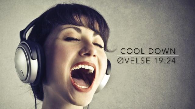 Cool down. Øvelse 19:24. Niveau 1,2,3